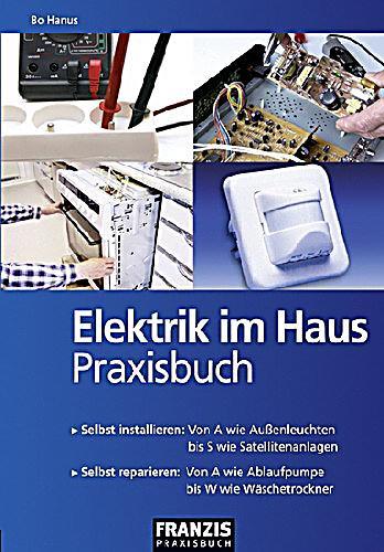 elektrik im haus praxisbuch buch von bo hanus portofrei bestellen. Black Bedroom Furniture Sets. Home Design Ideas