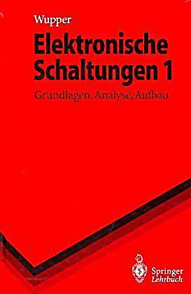 elektronische schaltungen bd 1 grundlagen analyse aufbau buch. Black Bedroom Furniture Sets. Home Design Ideas
