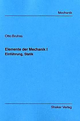 Elemente der mechanik bd 1 einf hrung statik buch portofrei for Statik mechanik