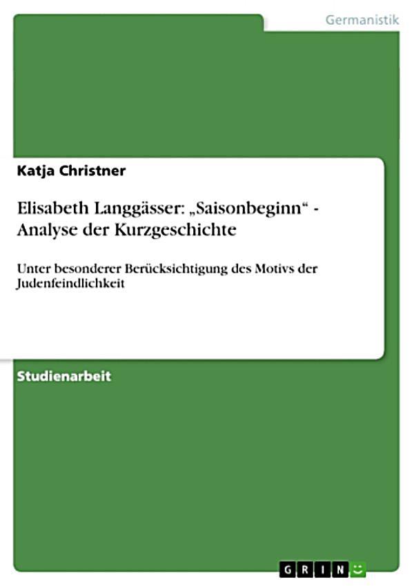 elisabeth langg sser saisonbeginn analyse der kurzgeschichte ebook. Black Bedroom Furniture Sets. Home Design Ideas