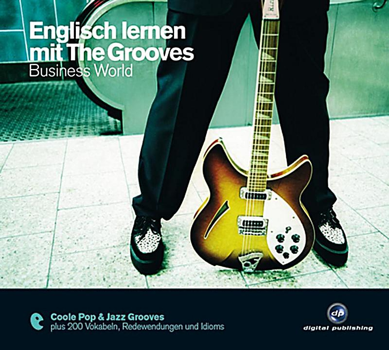 englisch lernen mit the grooves business world 1 audio cd h rbuch. Black Bedroom Furniture Sets. Home Design Ideas