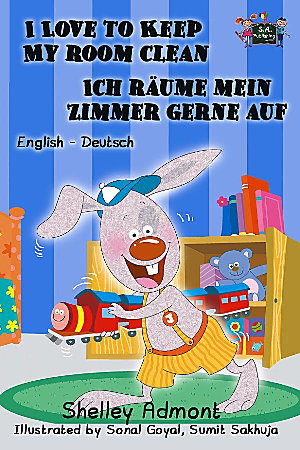 english german bilingual collection i love to keep my room clean ich r ume mein zimmer gerne. Black Bedroom Furniture Sets. Home Design Ideas