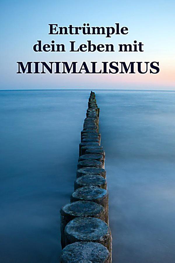 Entr mple dein leben mit minimalismus ebook for Ratgeber minimalismus