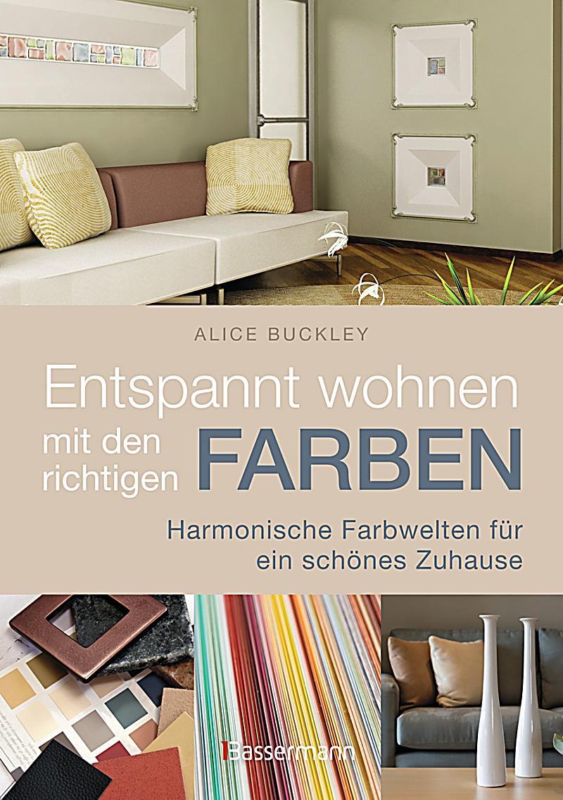 entspannt wohnen mit den richtigen farben buch. Black Bedroom Furniture Sets. Home Design Ideas