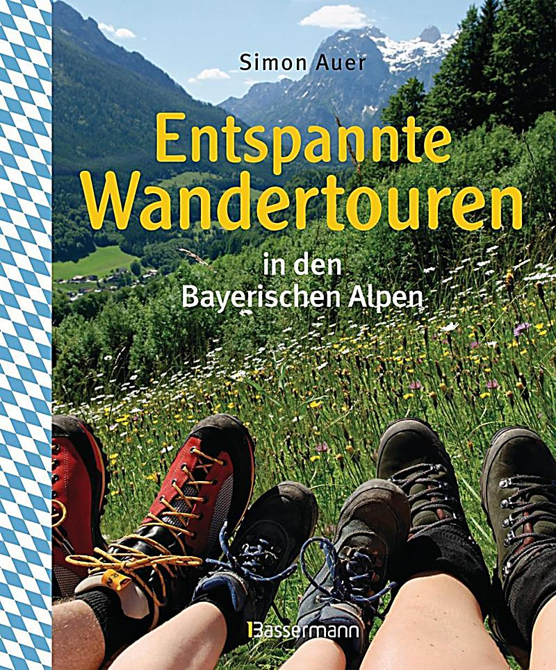 entspannte wandertouren in den bayerischen alpen buch. Black Bedroom Furniture Sets. Home Design Ideas