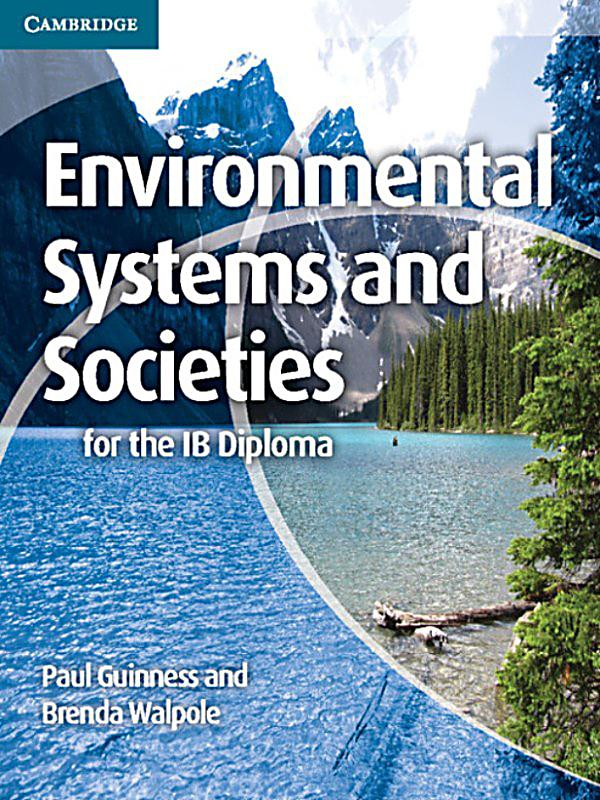 environmental systems and societies systems and Oxford ib diploma programme: environmental systems and societies course companion by jill rutherford, 9780198332565, available at book depository with free delivery worldwide.