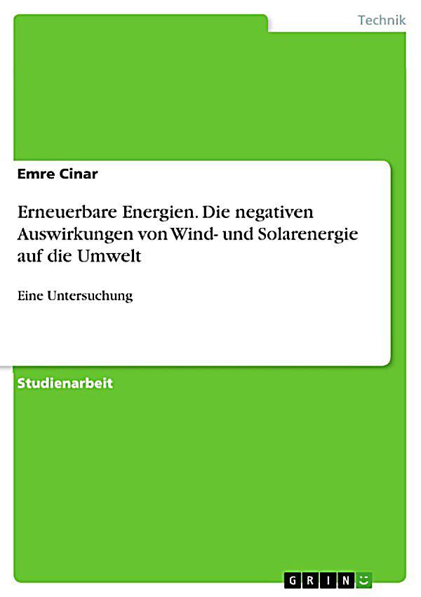 erneuerbare energien die negativen auswirkungen von wind und solarenergie auf die umwelt ebook. Black Bedroom Furniture Sets. Home Design Ideas