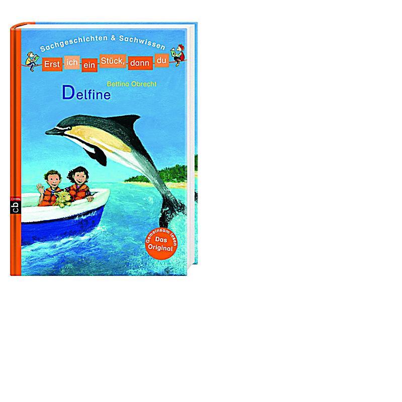 erst ich ein st ck dann du sachgeschichten sachwissen band 7 delfine buch. Black Bedroom Furniture Sets. Home Design Ideas