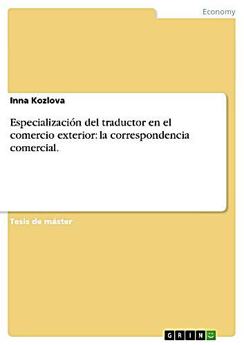Especializaci N Del Traductor En El Comercio Exterior La Correspondencia Comercial Ebook