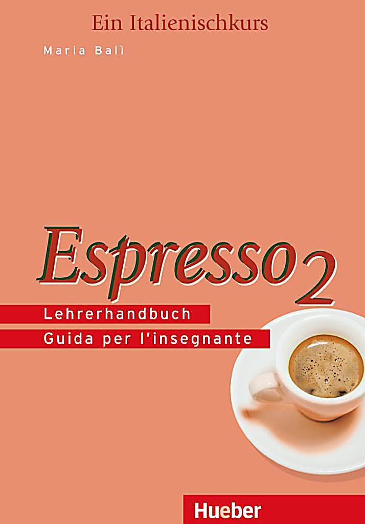 espresso ein italienischkurs bd 2 lehrerhandbuch buch. Black Bedroom Furniture Sets. Home Design Ideas