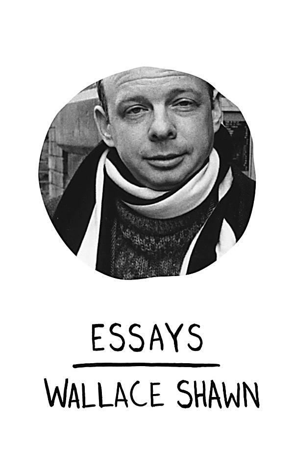 """Book Review: """"Essays"""" By Wallace Shawn"""