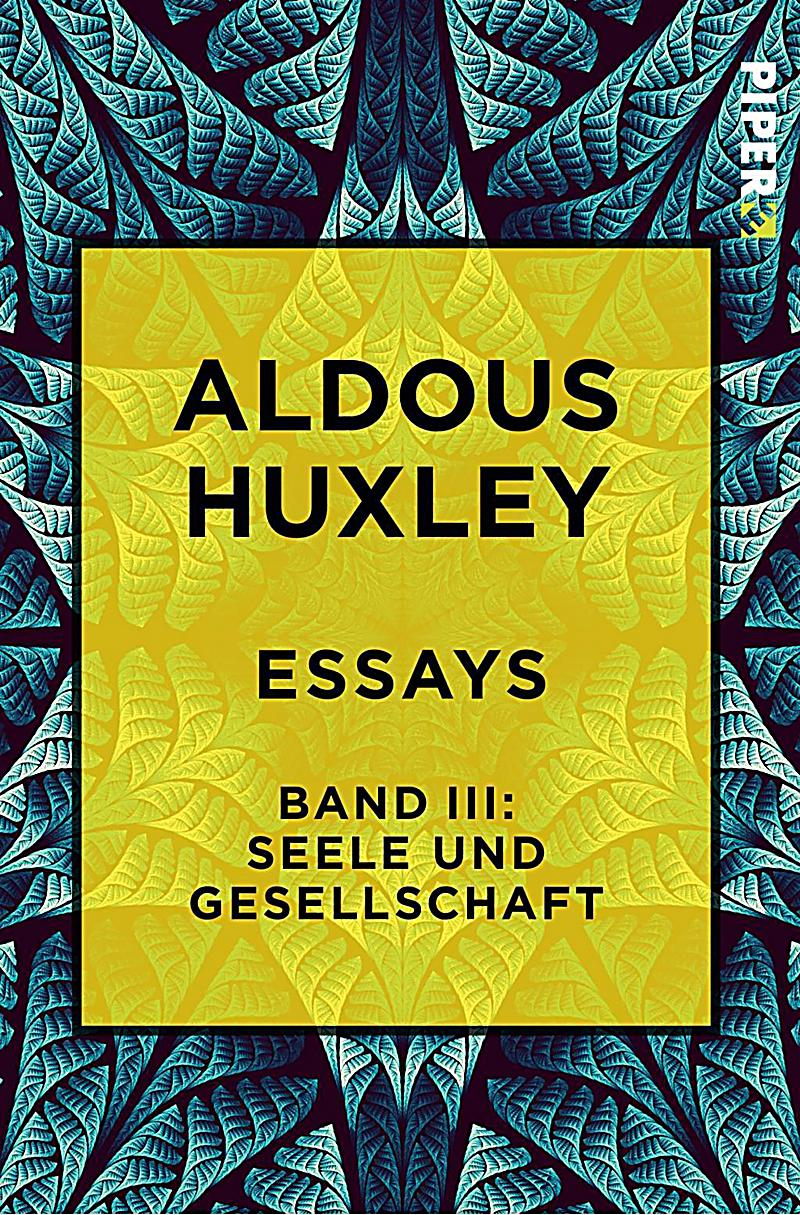 aldous huxley essayist Aldous huxley's classic writings on psychedelics and the visionary experience  aldous huxley als philosophischer essayist, in: philosophische abenteurer.