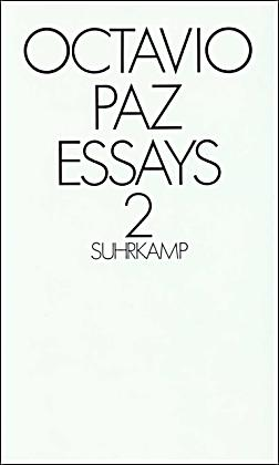 octavio paz essays Essays on mexican art has 27 ratings and 2 reviews cathyd said: well, i learned a bit about mexican artists, but the part that got my attention the most.