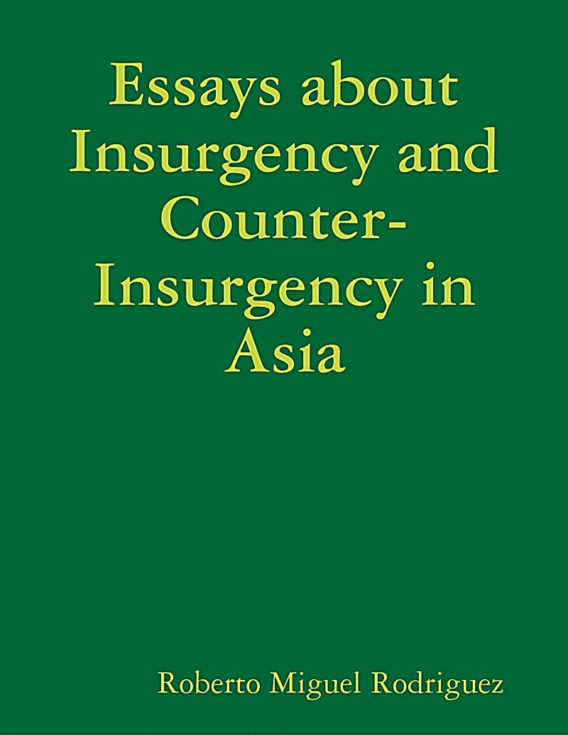 counterinsurgency thesis Experimental wars: learning and complexity in counterinsurgency by  a thesis submitted in conformity with the  learning and complexity in counterinsurgency.