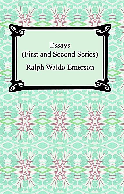 essays by ralph waldo emerson first series The essays of ralph waldo emerson the first and second series in one volume (collector's edition) [ralph waldo emerson, edward f o'day] on amazoncom free shipping on qualifying offers ralph waldo emerson (may 25, 1803 - april 27, 1882) was an american essayist, lecturer, and poet, who led the.