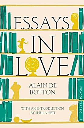 essays on love alain de botton quotes A collection of thoughts and quotations by alain de bottom on books, education, life, love, relationships, travel, disappointment and resilience.