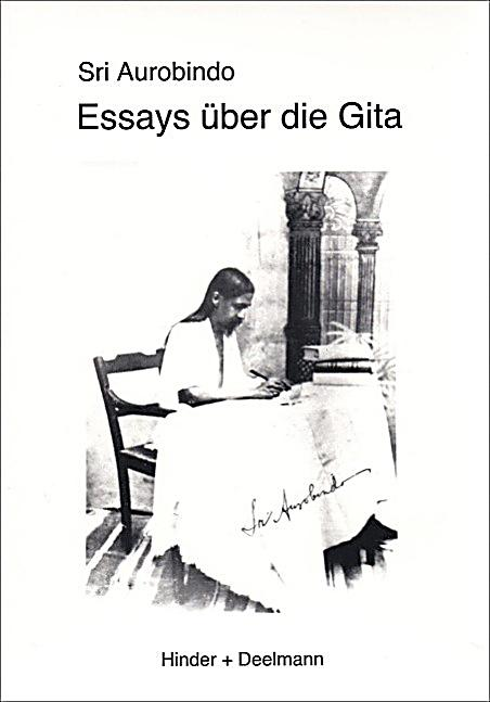 essays gita aurobindo ghosh Download the complete works of sri aurobindo at holybookscom this is the sri  aurobindo vol 19 essays on the gita as a free pdf ebook.