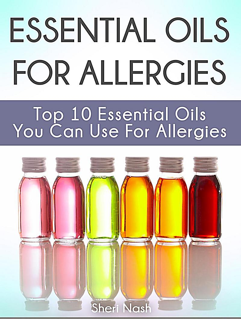 ebook essential oils for allergies Aromatherapy ebooks have you used essential oils for allergies which ones would you recommend for the itchy eyes associated with seasonal allergies and.