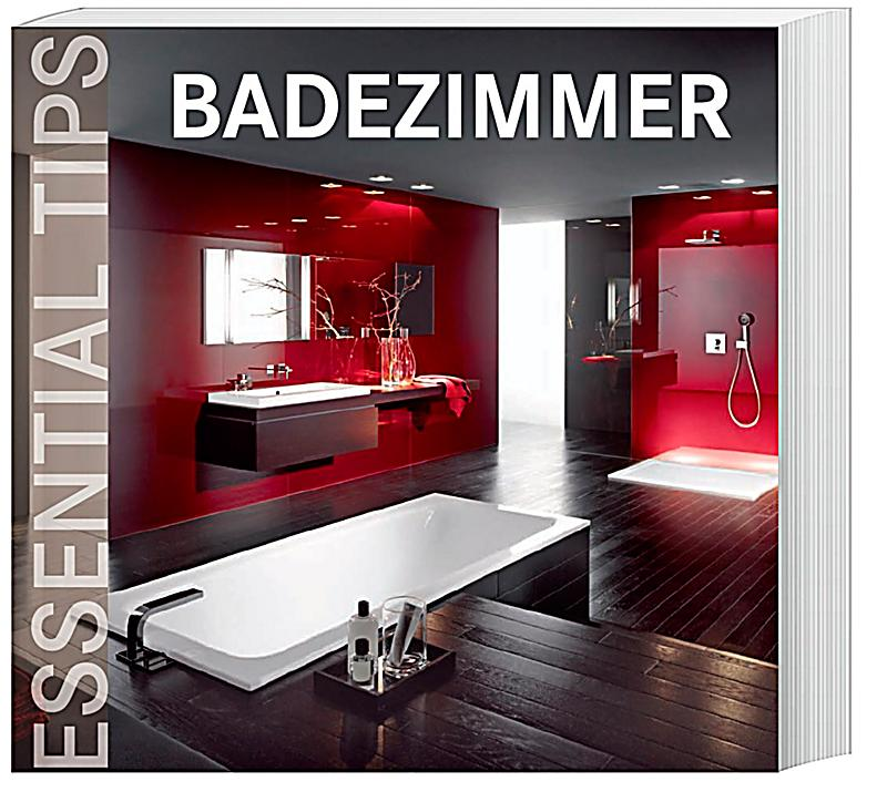 essential tips badezimmer buch bei online bestellen. Black Bedroom Furniture Sets. Home Design Ideas