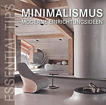 essential tips minimalismus moderne einrichtungsideen. Black Bedroom Furniture Sets. Home Design Ideas