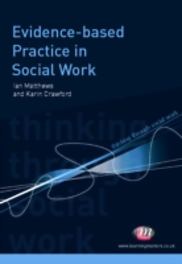 evidence based social work practice in Enhancing social work practice through evidence-based research: best  practices for delivering care to families (p18) grace christ, phd msw,  columbia.