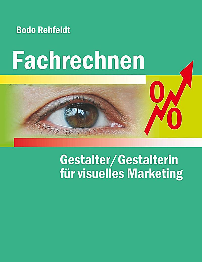fachrechnen f r gestalter gestalterin f r visuelles marketing ebook. Black Bedroom Furniture Sets. Home Design Ideas