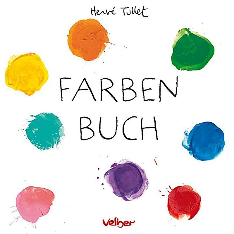 Farben Buch Buch Von Hervé Tullet Portofrei Bei Weltbild.de