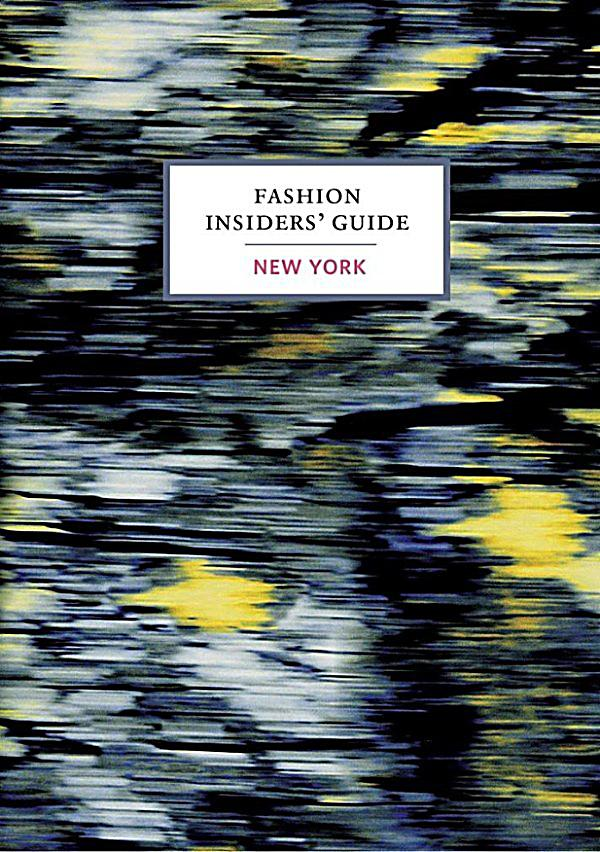 fashion insiders 39 guide to new york ebook jetzt bei