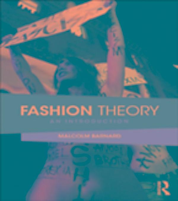 fashion theory Until fashion theory's launch in 1997 the dressed body had suffered from a lack  of critical analysis increasingly scholars have recognised the cultural.