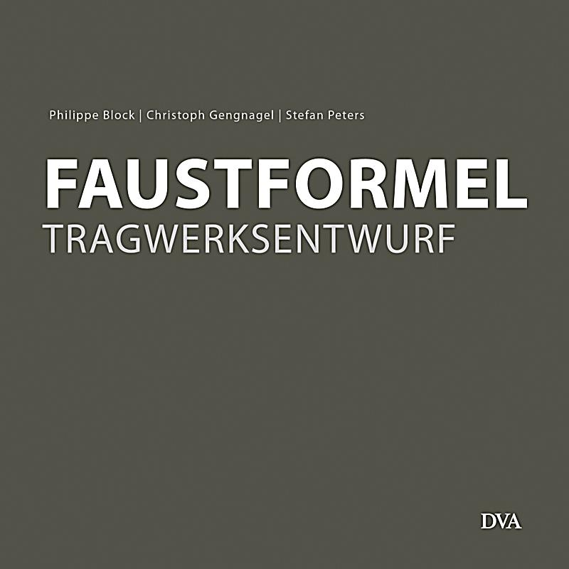 faustformel tragwerksentwurf buch portofrei bei. Black Bedroom Furniture Sets. Home Design Ideas