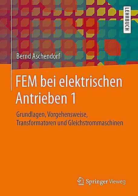 Fem bei elektrischen antrieben bd 1 grundlagen for Fem grundlagen