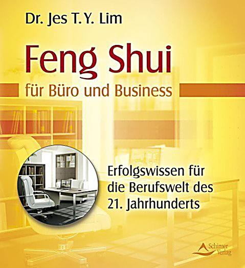 feng shui f r b ro und business buch bei bestellen. Black Bedroom Furniture Sets. Home Design Ideas