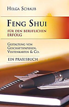 feng shui f r den beruflichen erfolg buch portofrei. Black Bedroom Furniture Sets. Home Design Ideas