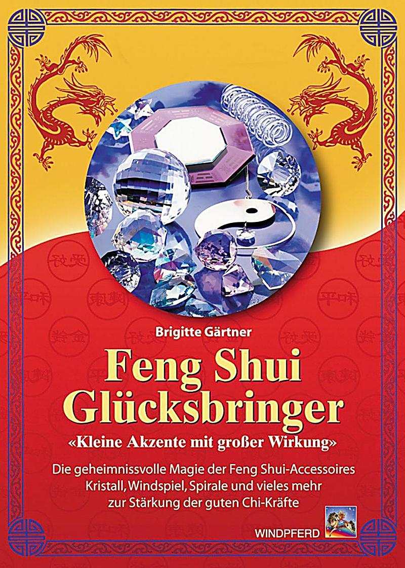 feng shui gl cksbringer buch bei online bestellen. Black Bedroom Furniture Sets. Home Design Ideas