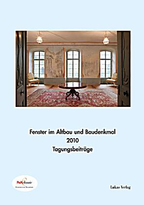 fenster im baudenkmal fenster im altbau und baudenkmal 2010. Black Bedroom Furniture Sets. Home Design Ideas