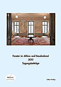 fenster im baudenkmal fenster im altbau und baudenkmal 2010 buch. Black Bedroom Furniture Sets. Home Design Ideas