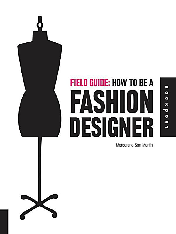 Field Guide How To Be A Fashion Designer Ebook