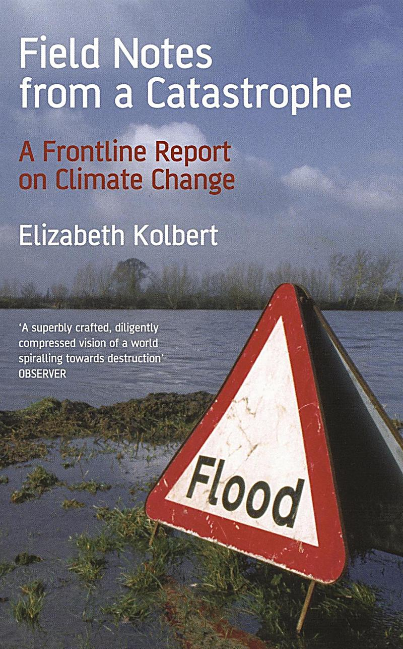 field notes from a catastrophe The world has known about global warming since the late 1970s, yet little has been done to halt it the threat, if we fail, is nothing less than catastrophe - the flooding of coastal communities, the extinction of species and entry into a climate regime of which humans have no experience.