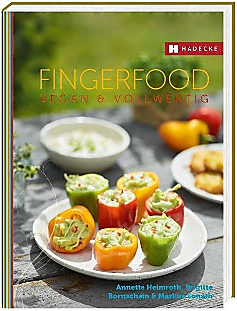 fingerfood vegan vollwertig buch bei bestellen. Black Bedroom Furniture Sets. Home Design Ideas