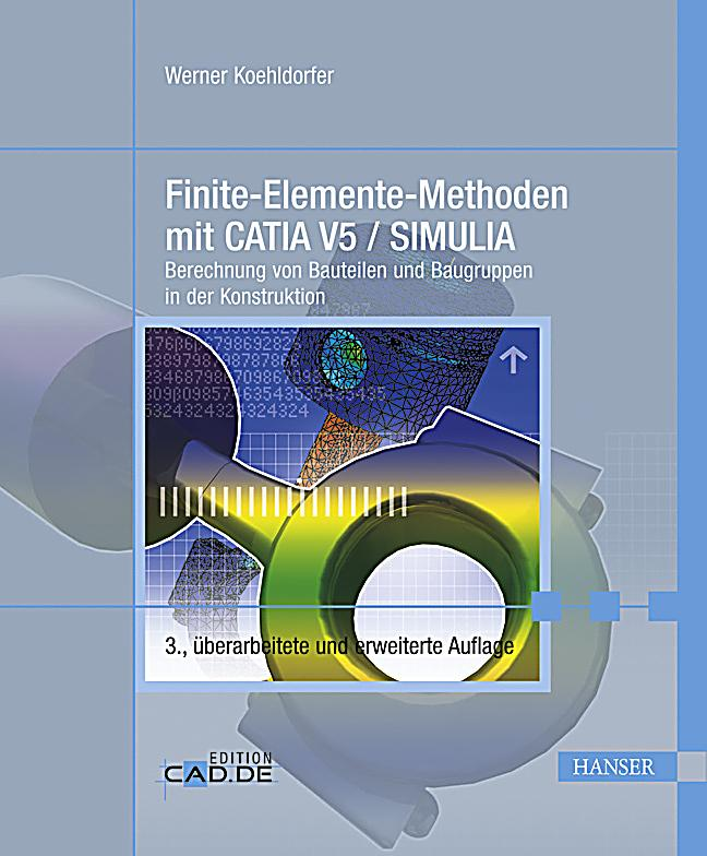 Finite elemente methoden mit catia v5 simulia buch portofrei for Finite elemente in der baustatik