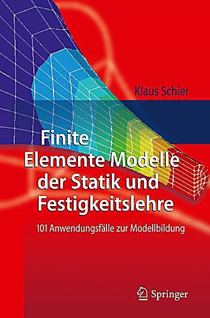 finite elemente modelle der statik und festigkeitslehre buch