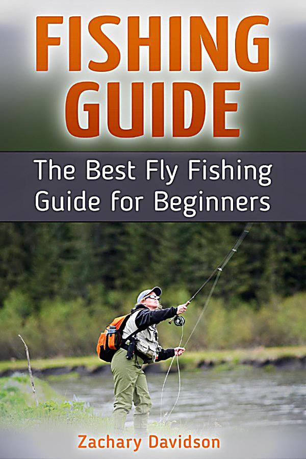 Fishing guide the best fly fishing guide for beginners for Fishing for beginners