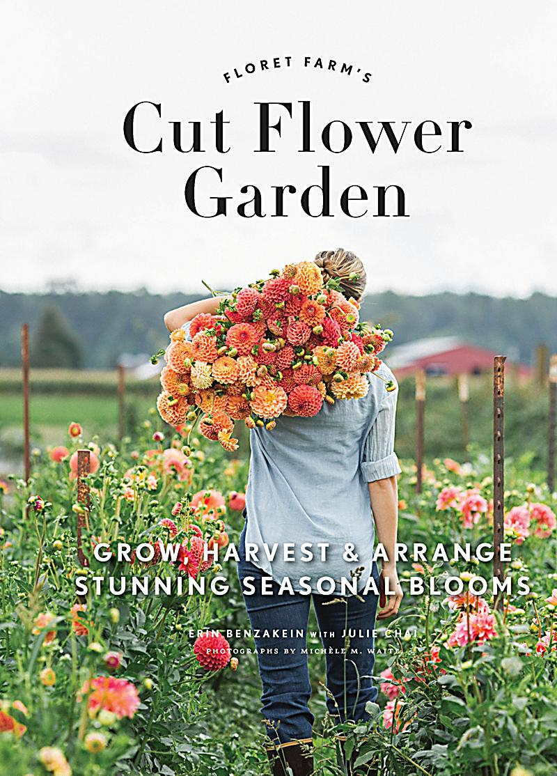 Floret Farm 39 S Cut Flower Garden Ebook Jetzt Bei