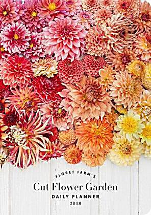 Floret Farm 39 S Cut Flower Garden Daily Planner 2018 Kalender Bestellen