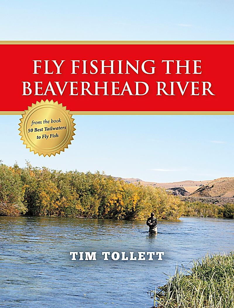 Fly fishing the beaverhead river ebook jetzt bei for Beaverhead river fly fishing