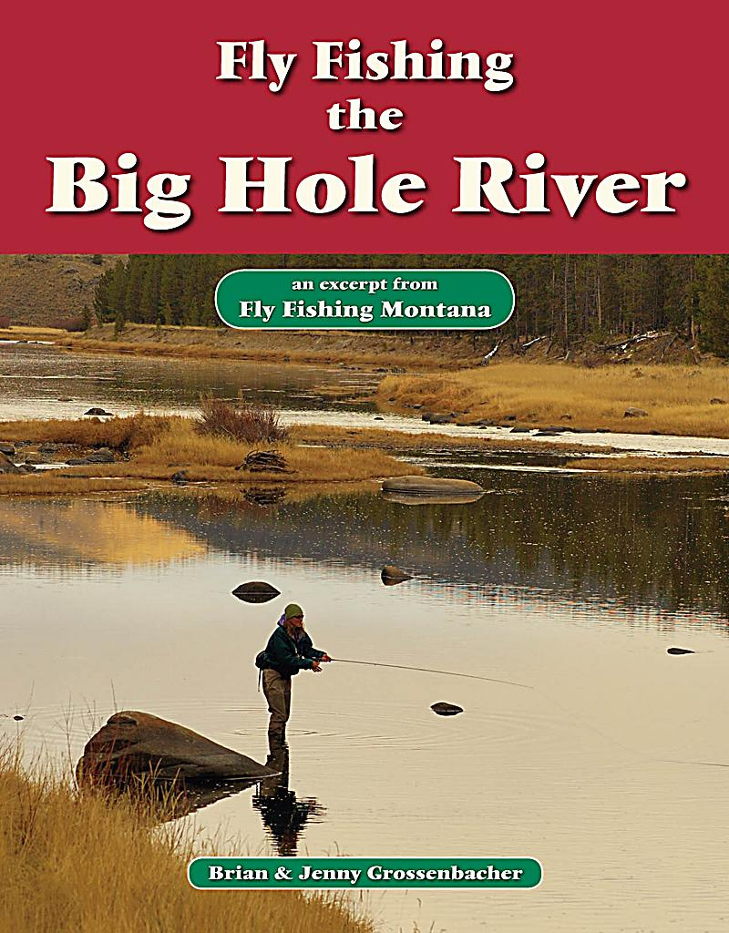 Fly fishing the big hole river ebook jetzt bei for Big hole river fly fishing