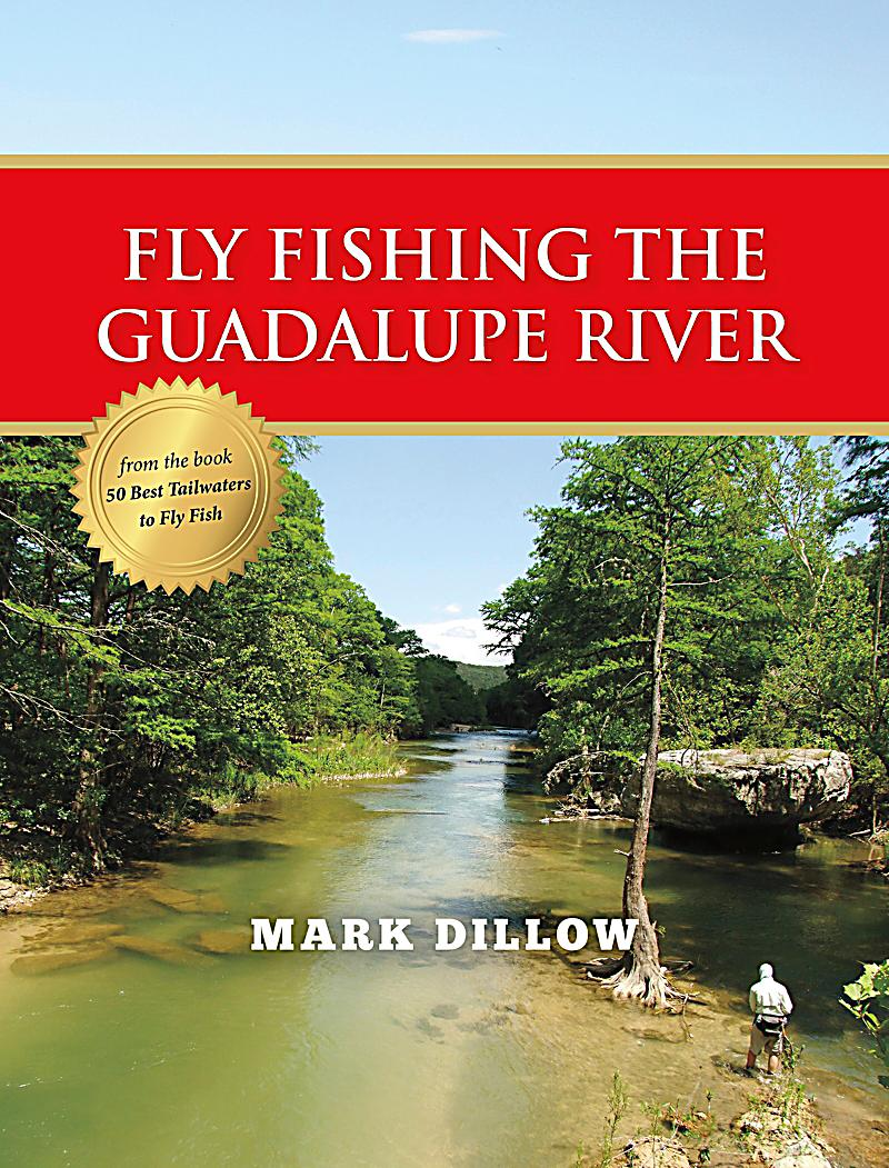 Fly fishing the guadalupe river ebook jetzt bei for Guadalupe river fly fishing