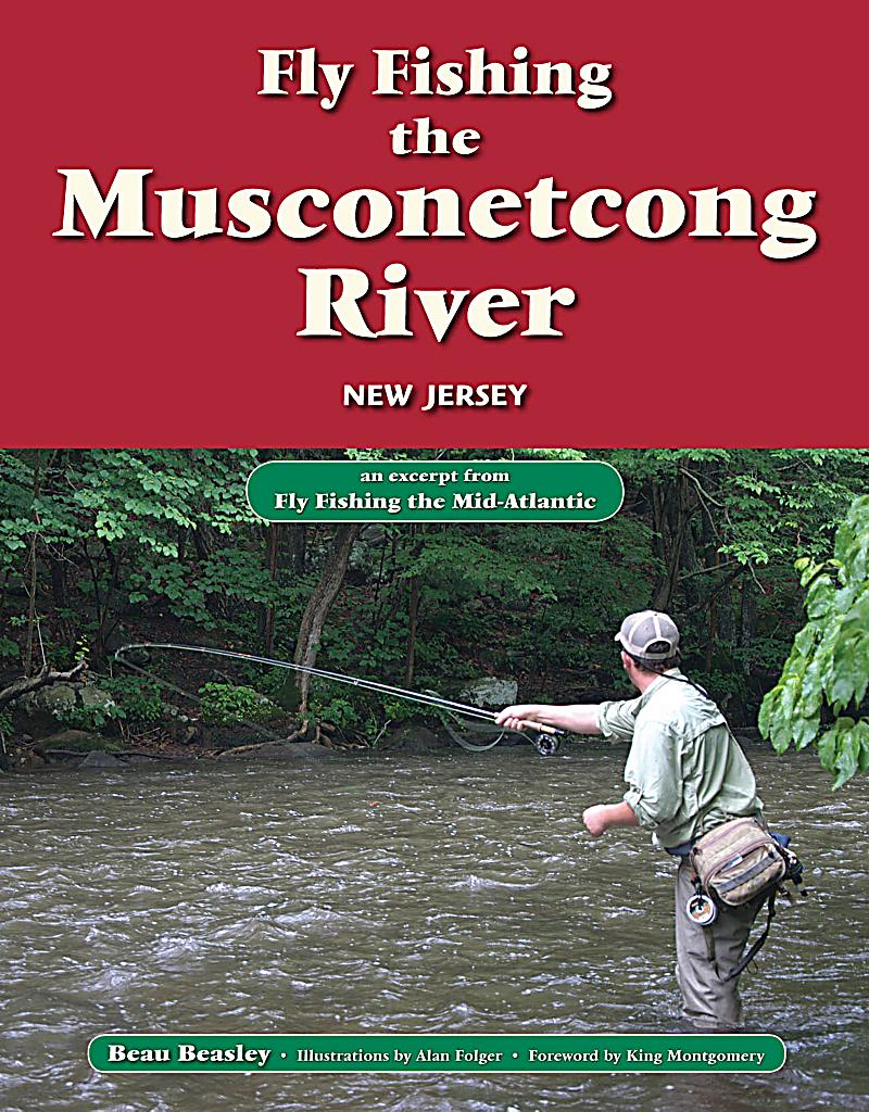 Fly fishing the musconetcong river new jersey ebook for Fly fishing news