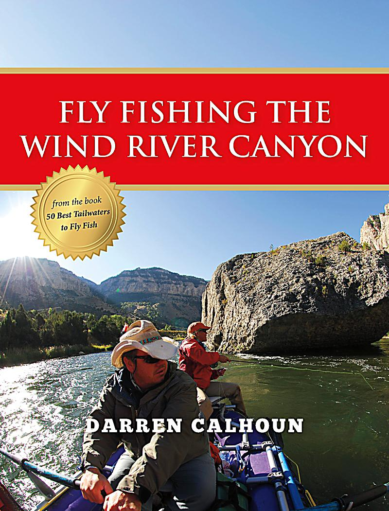 Fly fishing the wind river canyon ebook jetzt bei for Fishing in the wind