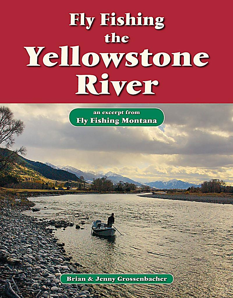 Fly fishing the yellowstone river ebook jetzt bei for Fly fishing yellowstone river